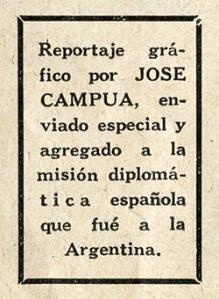 """Recuadro de la revista Luna y Sol que señala: """"Reportaje gráfico por José Campúa, enviado especial y agregado a la misión diplomática española que fue a la Argentina"""""""